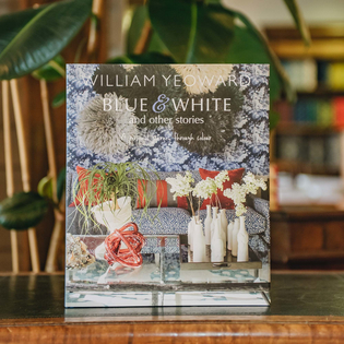 Blue & White and Other Stories: A Personal Journey Through Colour by William Yeoward