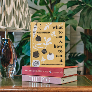 What to Eat and How to Eat it by Renée Elliott