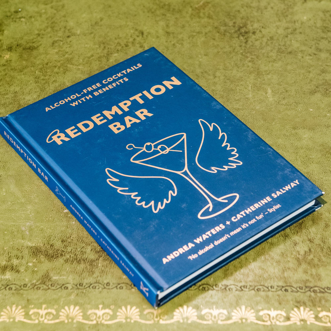 Redemption Bar: Alcohol-free Cocktails with Benefits by Andrea Waters and Catherine Salway